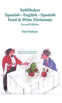 SaltShaker Spanish-English-Spanish Food & Wine Dictionary - Second Edition by [Perlman, Dan]