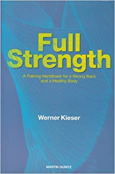 Full Strength: A Training Handbook for a Strong Back and a Healthy Body