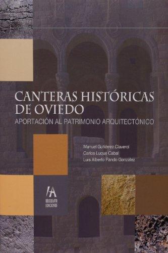 Descargar Libro Canteras HistÓricas De Oviedo: AportaciÓn Al Patrimonio ArquitectÓnico Manuel GutiÉrrez Claverol