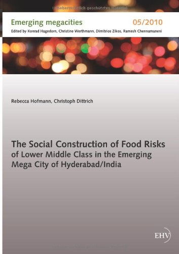 Read Online The Social Construction of Food Risks of Lower Middle Class in the Emerging Mega (German Edition) pdf