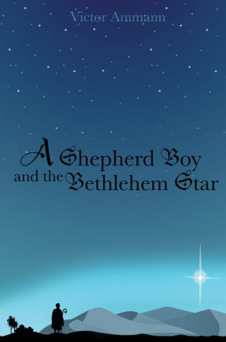 A Shepherd Boy and the Bethlehem Star - Victor Ammann