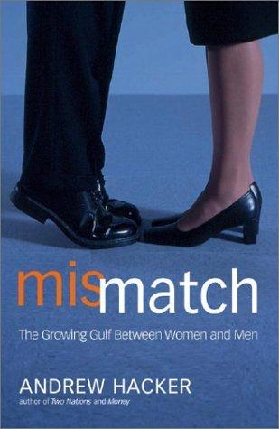 Mismatch : The Growing Gulf Between Women and Men ()