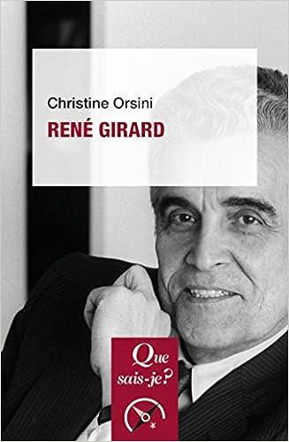 «Que sais-je?» (PUF), de Christine Orsini, sur René Girard.