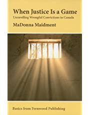 When Justice Is a Game: Unravelling Wrongful Conviction in Canada