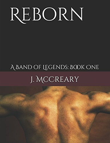 Reborn: A Band of Legends: Book One