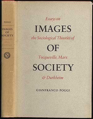 Images of Society: Essays on the Sociological Theories of Tocqueville, Marx, and Durkheim