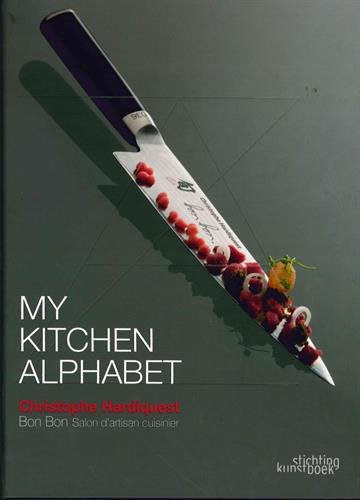 Image of My Kitchen Alphabet: Restaurant Bon Bon (Dutch, English and French Edition)