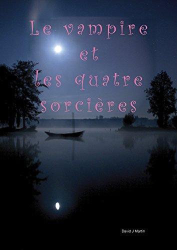 Le Vampire Et Les Quatre Sorcières: Les Exilés De La Magie French Edition