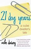 21 Dog Years, Mike Daisey, 074323815X