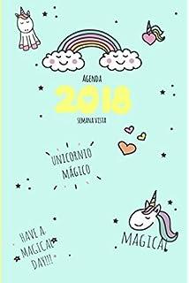 Agenda 2018 semana vista: unicornio mágico (Lindo Kawaii Papelería) (Spanish Edition)
