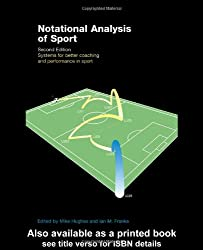 Notational Analysis of Sport: Systems for Better Coaching and Performance in Sport