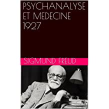 PSYCHANALYSE ET MEDECINE 1927 (French Edition)