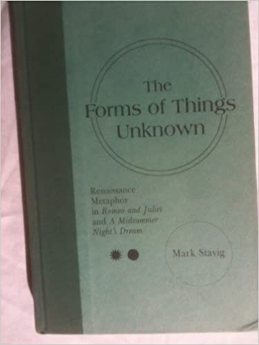 The Forms Of Things Unknown Renaissance Metaphor In Romeo And