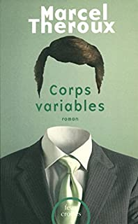 Corps variables : roman, Theroux, Marcel