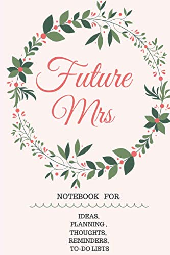 FUTURE MRS: Bride Journal for Notes,Plans, Budgeting, Checklists, Thoughts , Lists to do,  and Random Shit Because Planning a Wedding Is No Fucking Joke, Cute Bride-to-Be or Engagement Gift