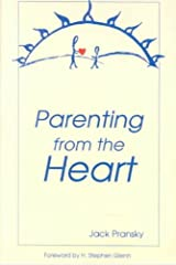 Parenting from the Heart: A Guide to the Essence of Parenting Paperback