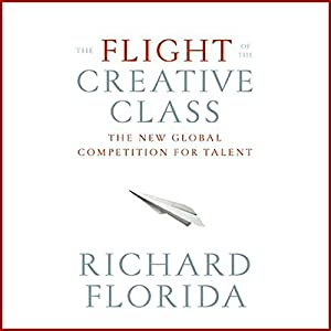 The Flight of the Creative Class Audiobook