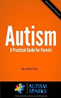 Autism - A Practical Guide for Parents by [Yau, Alan]