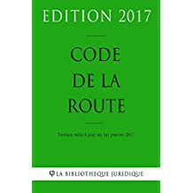 Code de la route - Edition 2017: Version mise à jour au 1er janvier 2017 (French Edition)