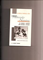 Clinical Manual for Essentials of Maternity Nursing: Family-Centered Care