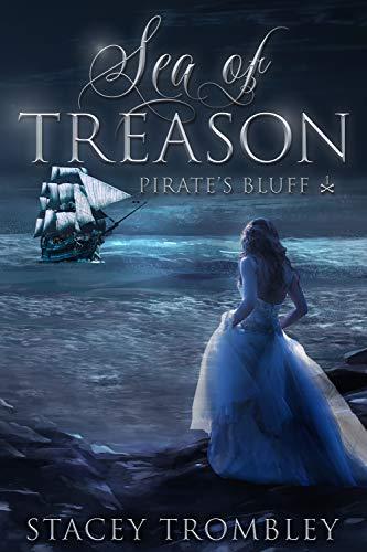 Sea of Treason (Pirate's Bluff Book 1)