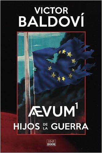 Aevum1: Hijos de la Guerra (Volume 1) (Spanish Edition) (Spanish) 1st Edition