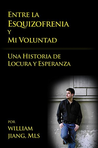 Entre la esquizofrenia y mi voluntad por William Jiang