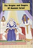 The Origins and Empire of Ancient Israel (The Lost Tribes of Israel)