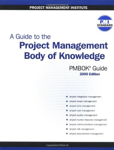 A Guide to the Project Management Body of Knowledge (PMBOK Guide) -- 2000 Edition