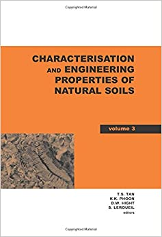 Book Characterisation and Engineering Properties of Natural Soils, Two Volume Set: Proceedings of the Second International Workshop on Characterisation and ... 29 November-1 December 2006: v. 3 and v. 4