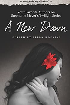A New Dawn: Your Favorite Authors on Stephenie Meyer's Twilight Series 0979233151 Book Cover