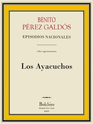 Los Ayacuchos (Episodios Nacionales - Tercera serie nº 9) (Spanish Edition)