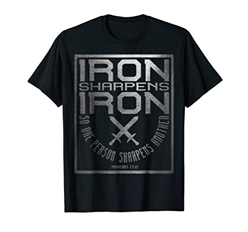 Iron Sharpens Iron T-Shirt | Holy Christian Bible Verse ()