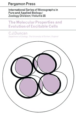 (The Molecular Properties and Evolution of Excitable Cells: International Series of Monographs in Pure and Applied Biology)