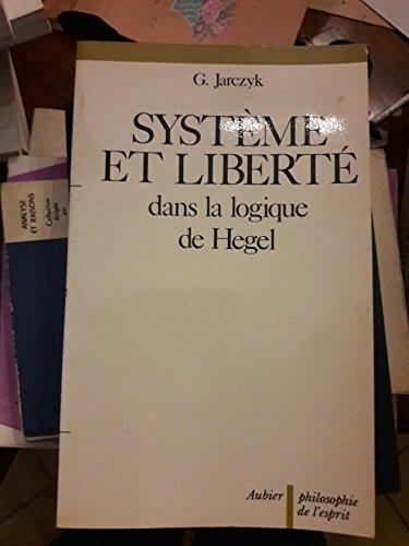 Système et liberté dans la logique de Hegel (Collection Philosophie de l'esprit) (French - System Esprit