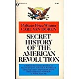 img - for Secret history of the American Revolution;: An account of the conspiracies of Benedict Arnold and numerous others, drawn from the Secret Service ... examined and made public (Popular library ed) book / textbook / text book