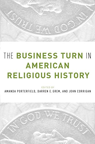 Download for free The Business Turn in American Religious History
