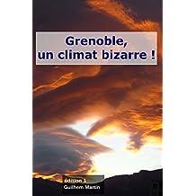 Grenoble, un climat bizarre (French Edition)