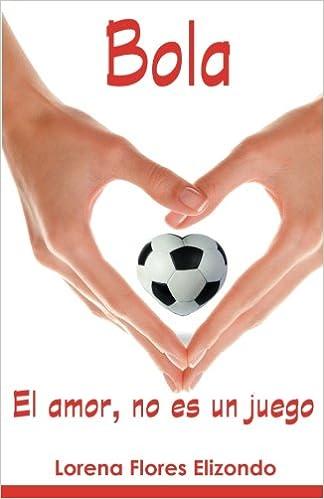 Libros Gratis En Descarga Bola El Amor No Es Un Juego Epub El