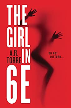 The Girl in 6E (A Deanna Madden Novel Book 1) by [Torre, A. R., Torre, Alessandra]