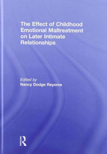 The Effect of Childhood Emotional Maltreatment on Later Intimate Relationships by Routledge