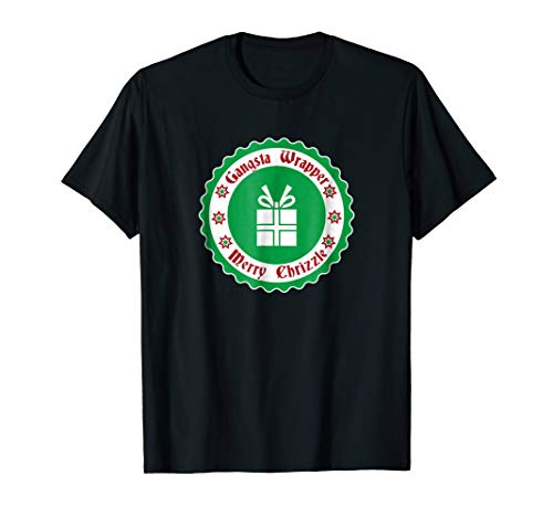 Candy Wrappers Mom (Gangsta Wrapper Merry Chrizzle T-Shirt)