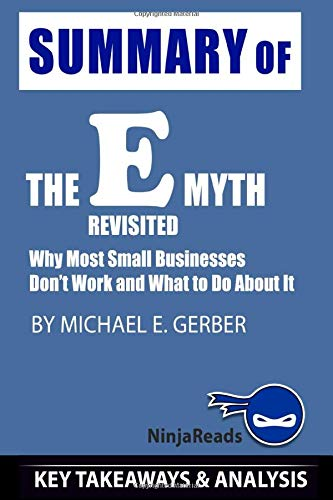 Summary of E-Myth Revisited: Why Small Businesses Dont Work ...