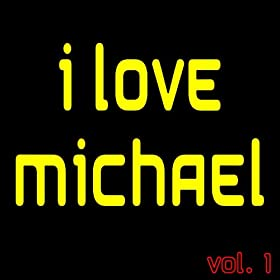 Amazon.com: I Love Michael Vol. 1: Various artists: MP3