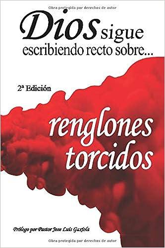 Dios sigue escribiendo recto sobre renglones torcidos: Amazon.es ...