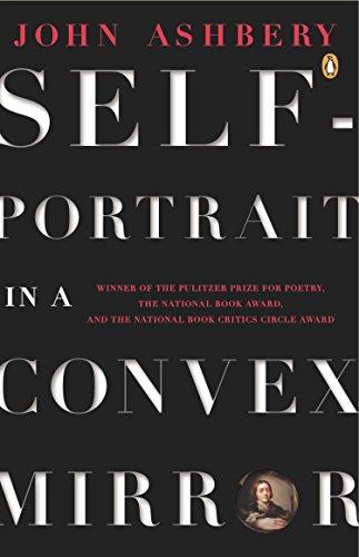 Self-Portrait in a Convex Mirror: Poems (Penguin Poets)