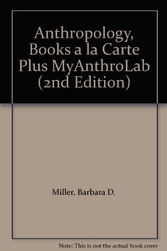 Anthropology, Books a la Carte Plus MyAnthroLab (2nd Edition)
