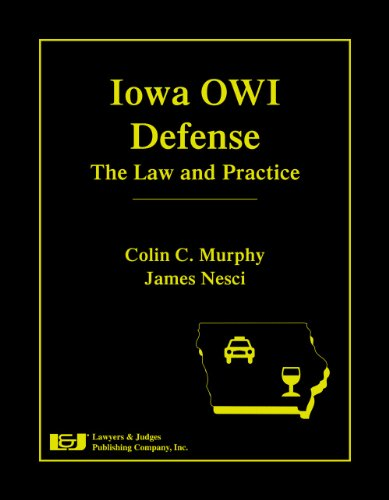 Iowa Owi Defense: The Law And Practice