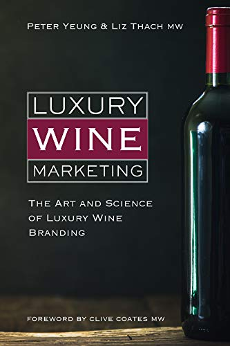 Luxury Wine Marketing by Peter Yeung, Liz Thach MW
