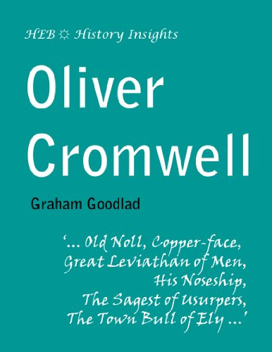 Oliver Cromwell (History Insights) (Oliver Cromwell And The New Model Army)